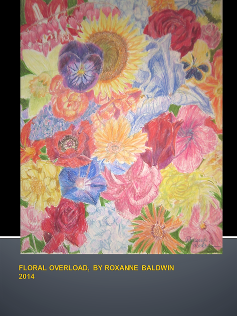 FLORAL OVERLOAD, BY ROXANNE BALDWIN