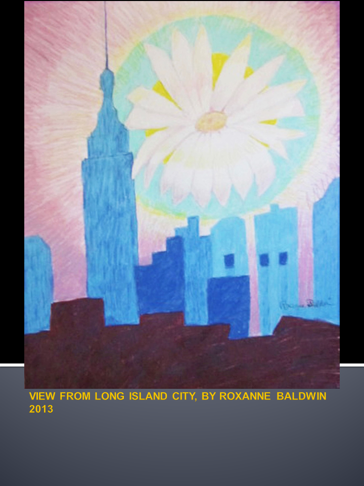 VIEW FROM LONG ISLAND CITY, BY ROXANNE
